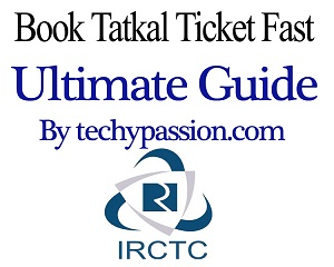 IRCTC Tatkal Ticket booking tips tested and working method