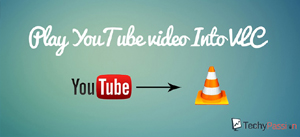 play YouTube video Into VLC
