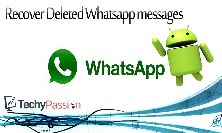 whatsapp messages  deleted whatsapp messages How to get back deleted Whatsapp messages kanuga