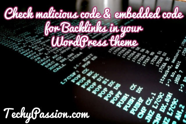 check malicious code & embedded code for Backlinks in your WordPress theme