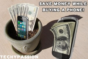 save money while buying a phone