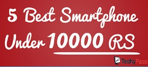 5 best android phone under 10000
